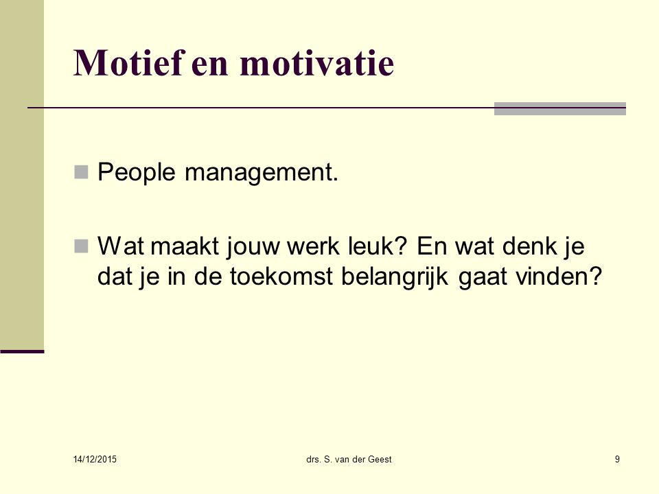 Motief en motivatie People management.