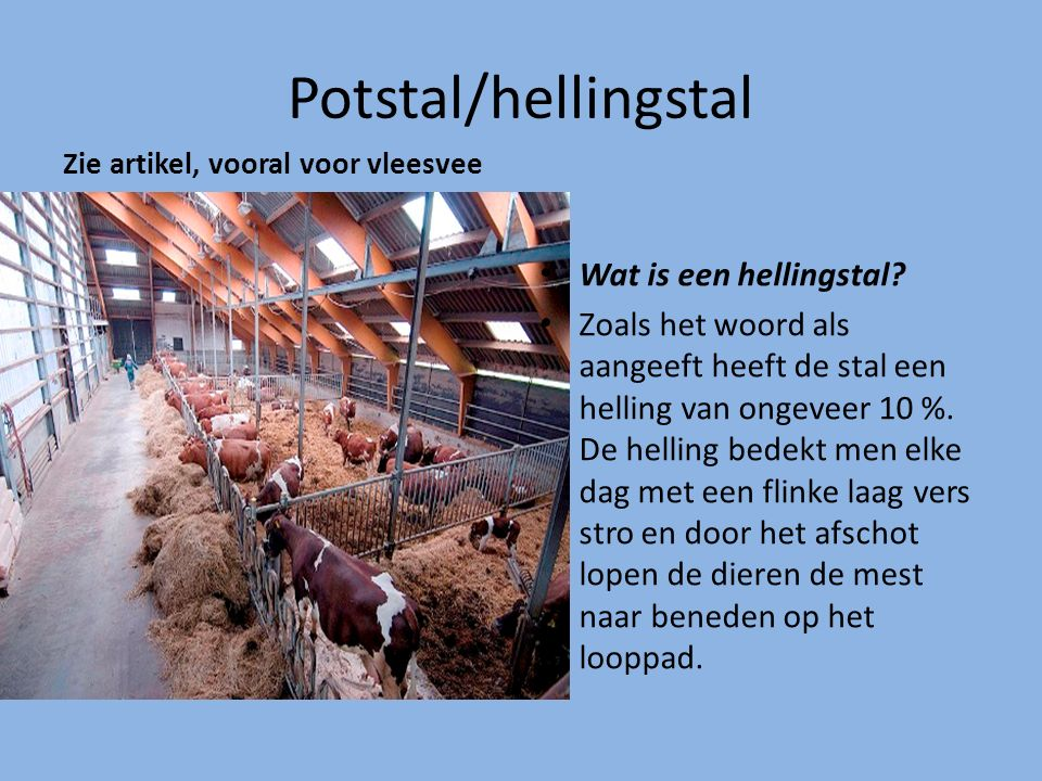 Potstal/hellingstal Wat is een hellingstal