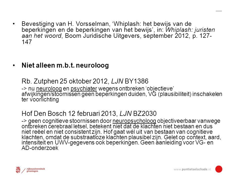Niet alleen m.b.t. neuroloog Rb. Zutphen 25 oktober 2012, LJN BY1386