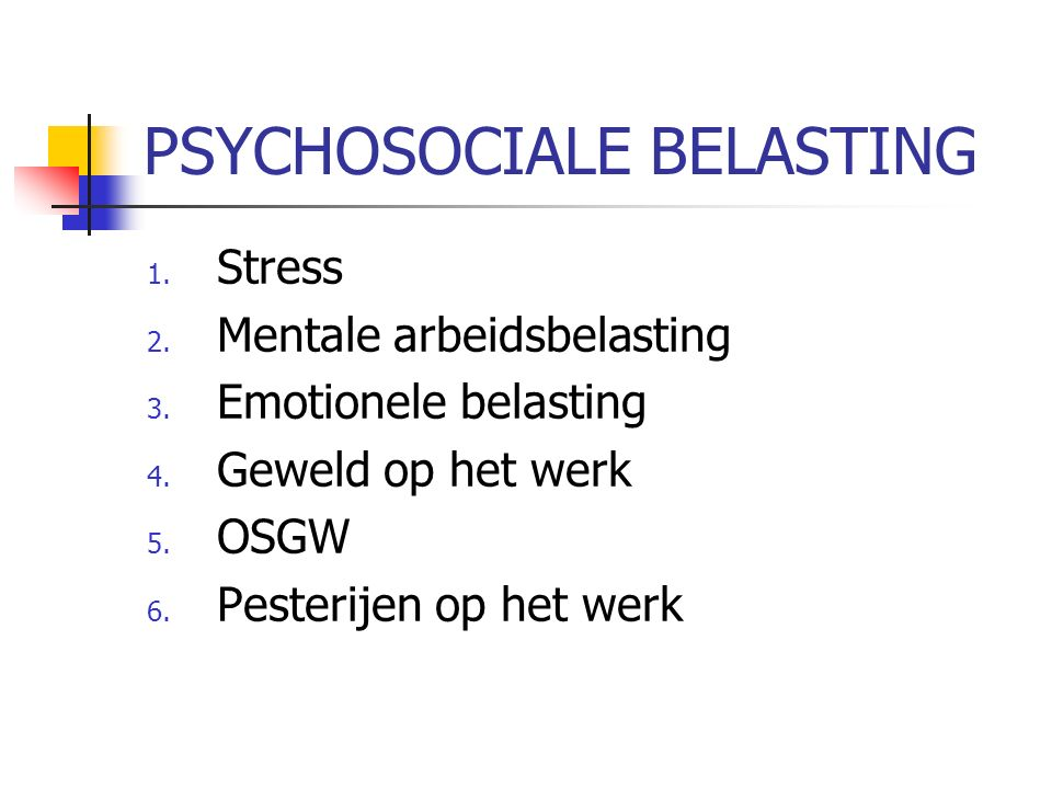 PSYCHOSOCIALE BELASTING