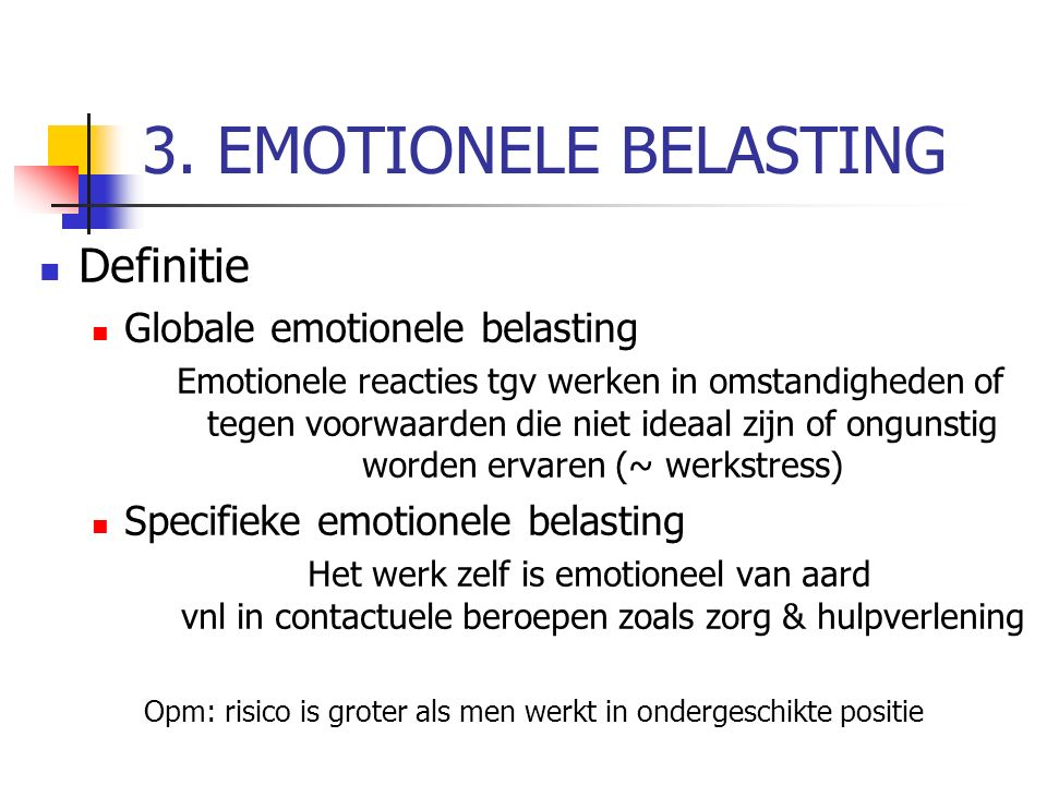 3. EMOTIONELE BELASTING Definitie Globale emotionele belasting