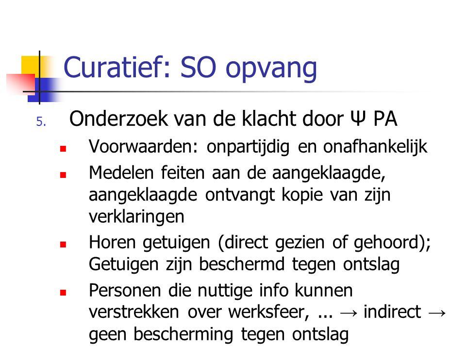 Curatief: SO opvang Onderzoek van de klacht door Ψ PA