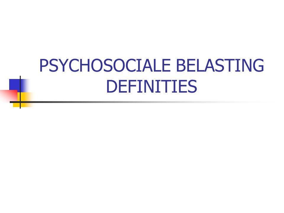 PSYCHOSOCIALE BELASTING DEFINITIES