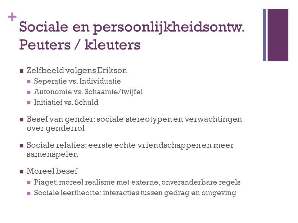 Sociale en persoonlijkheidsontw. Peuters / kleuters