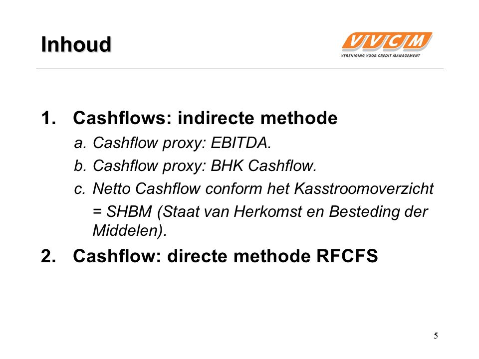 Inhoud 1. Cashflows: indirecte methode