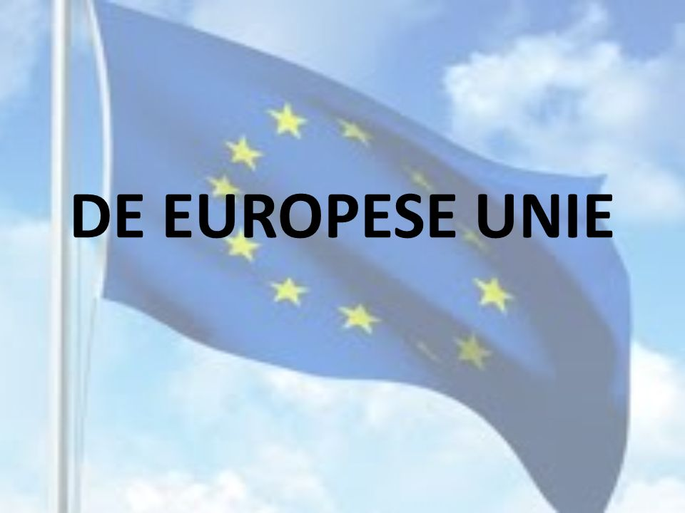 DE EUROPESE UNIE