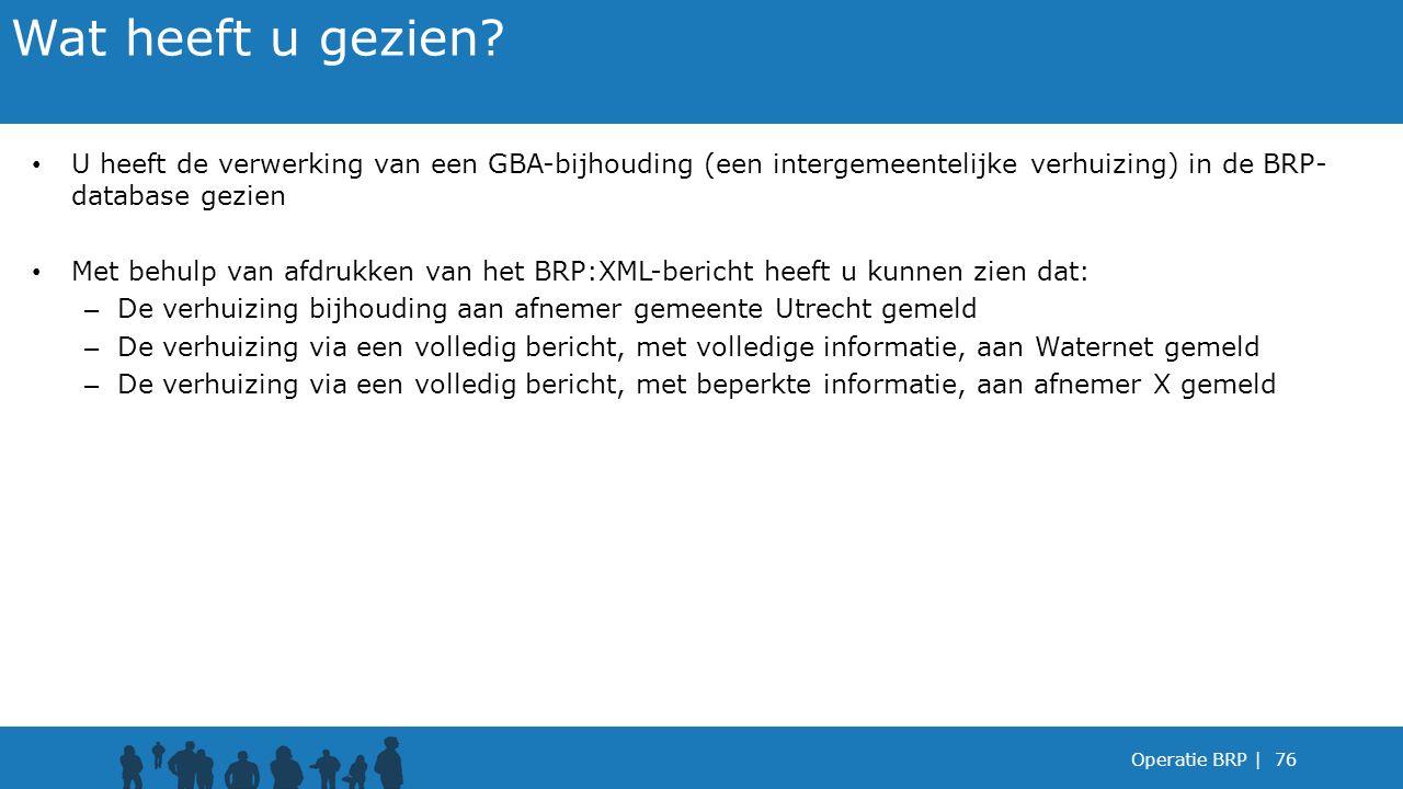 Wat heeft u gezien U heeft de verwerking van een GBA-bijhouding (een intergemeentelijke verhuizing) in de BRP-database gezien.