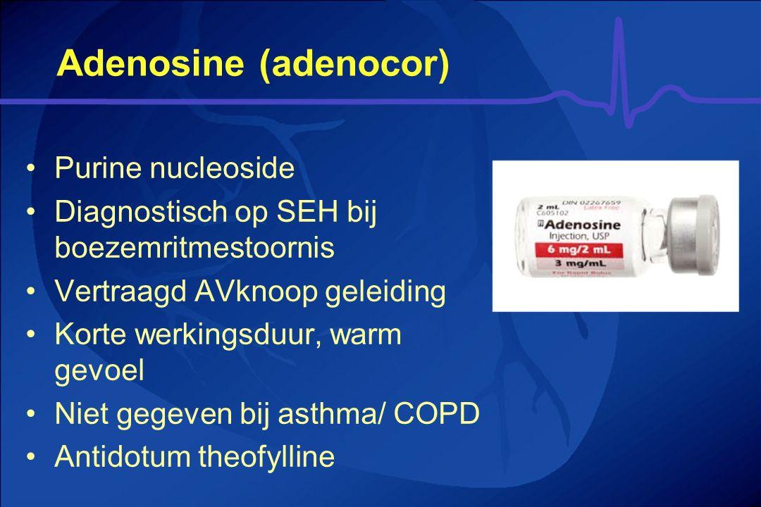 Adenosine (adenocor) Purine nucleoside