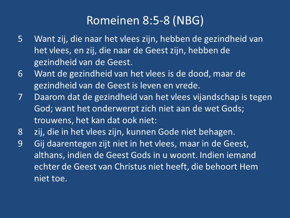 Romeinen 8:5-8 (NBG)