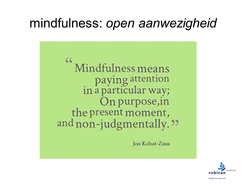 mindfulness: open aanwezigheid