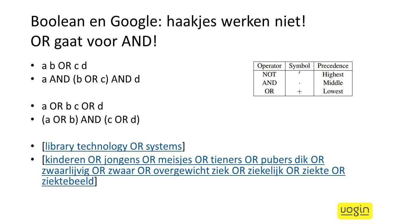Boolean en Google: haakjes werken niet! OR gaat voor AND!
