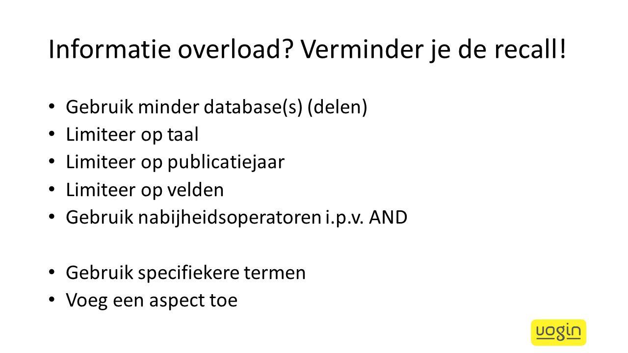 Informatie overload Verminder je de recall!