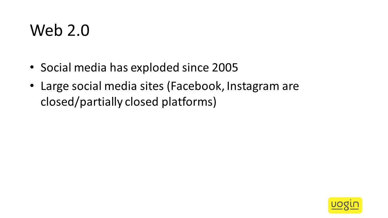 Web 2.0 Social media has exploded since 2005