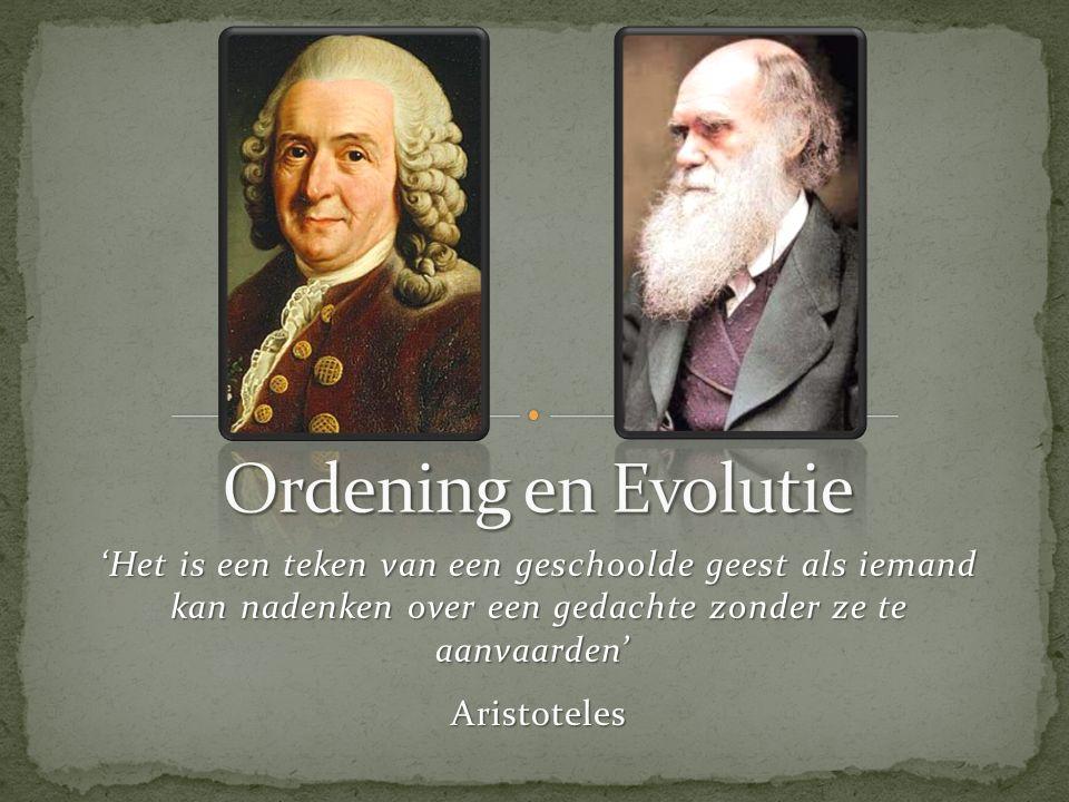 Ordening en Evolutie 'Het is een teken van een geschoolde geest als iemand kan nadenken over een gedachte zonder ze te aanvaarden'