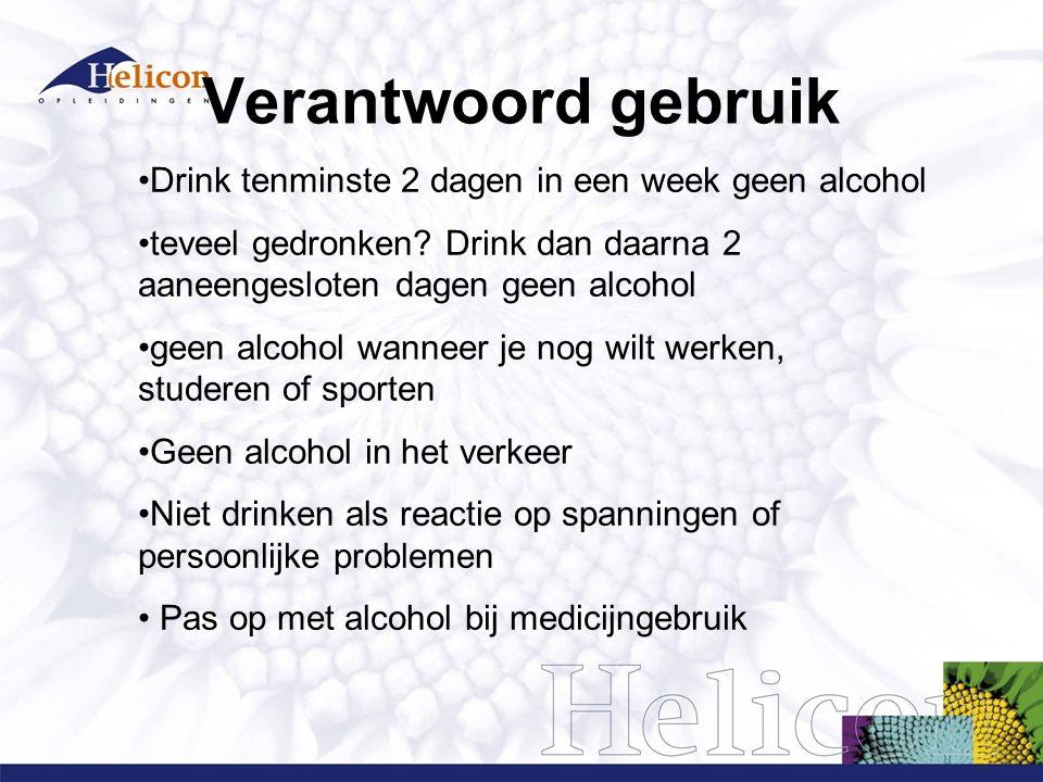 Verantwoord gebruik Drink tenminste 2 dagen in een week geen alcohol
