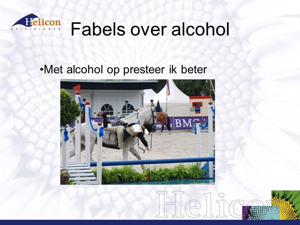 Fabels over alcohol Met alcohol op presteer ik beter 16