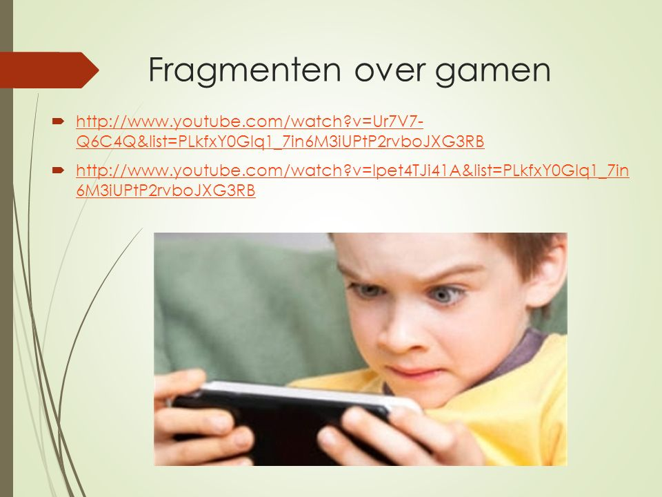 Fragmenten over gamen http://www.youtube.com/watch v=Ur7V7- Q6C4Q&list=PLkfxY0Glq1_7in6M3iUPtP2rvboJXG3RB.