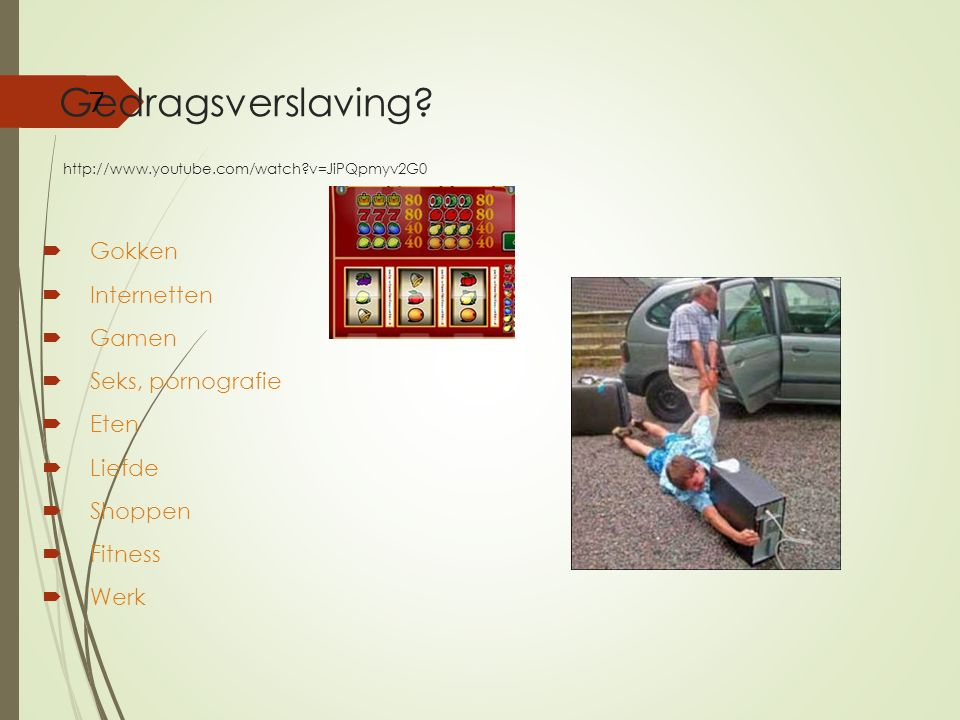 Gedragsverslaving http://www.youtube.com/watch v=JiPQpmyv2G0