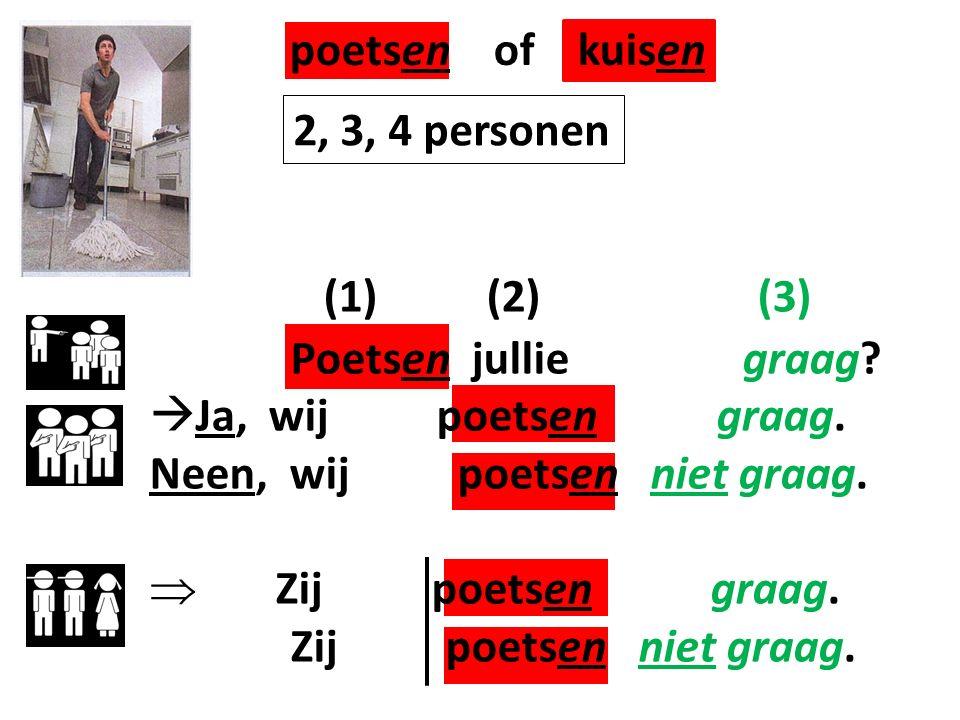 poetsen of kuisen (1) (2) (3) 2, 3, 4 personen Poetsen jullie graag