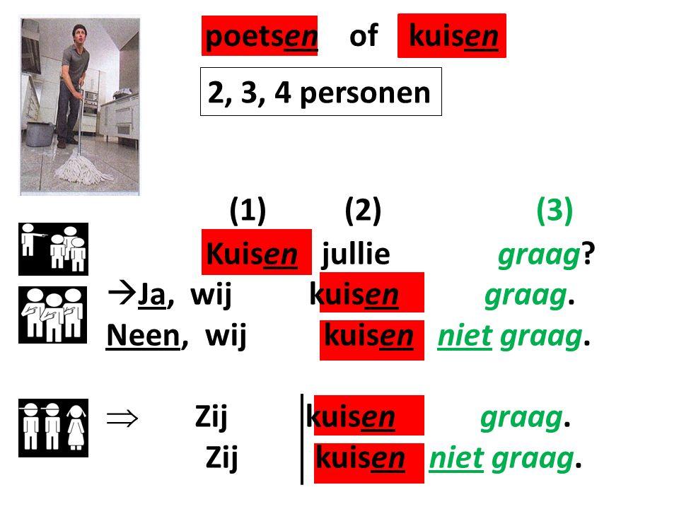 poetsen of kuisen (1) (2) (3) 2, 3, 4 personen Kuisen jullie graag