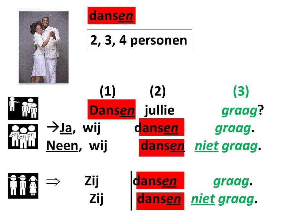 dansen (1) (2) (3) 2, 3, 4 personen Dansen jullie graag