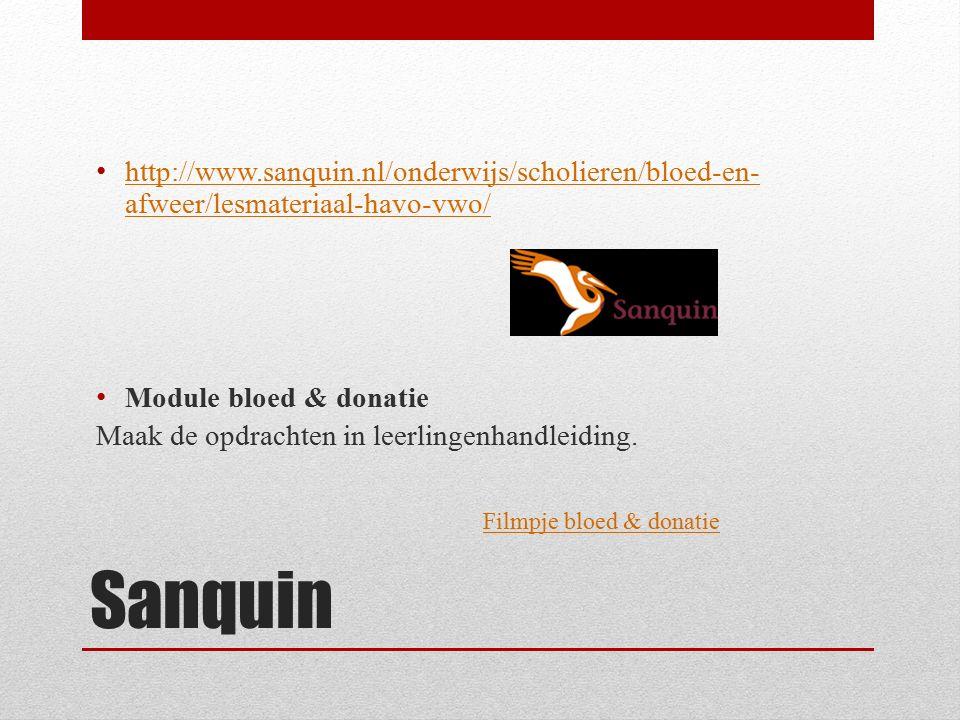 http://www.sanquin.nl/onderwijs/scholieren/bloed-en-afweer/lesmateriaal-havo-vwo/ Module bloed & donatie.