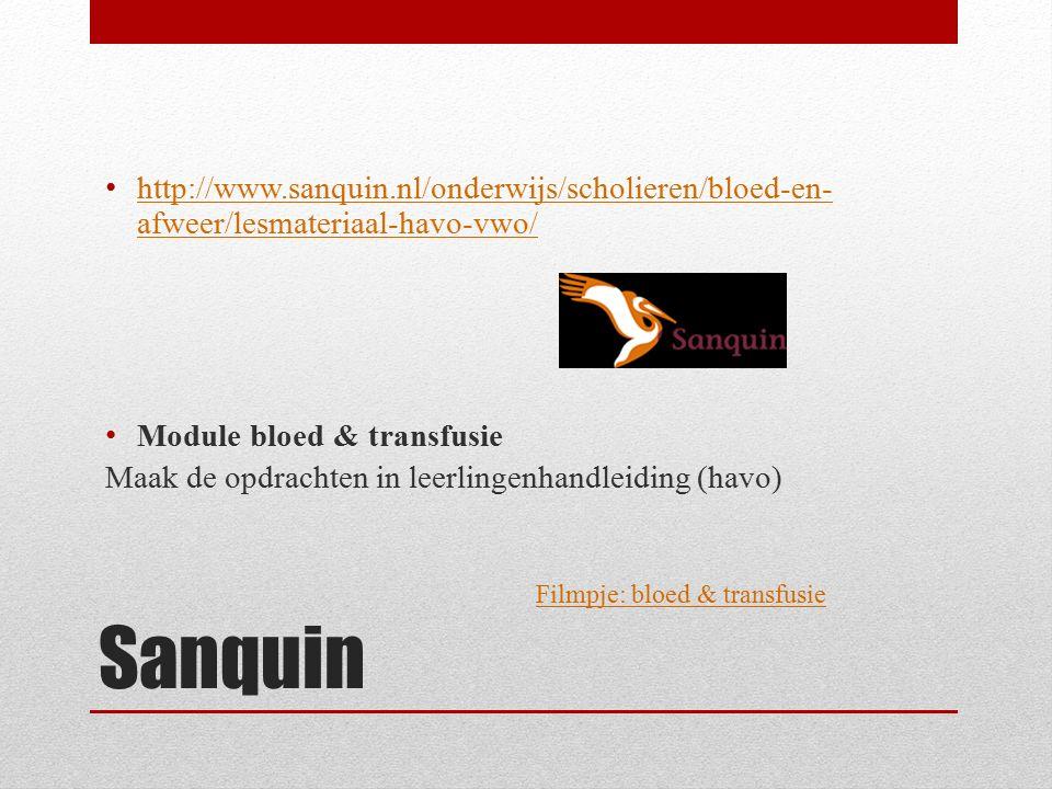 http://www.sanquin.nl/onderwijs/scholieren/bloed-en-afweer/lesmateriaal-havo-vwo/ Module bloed & transfusie.