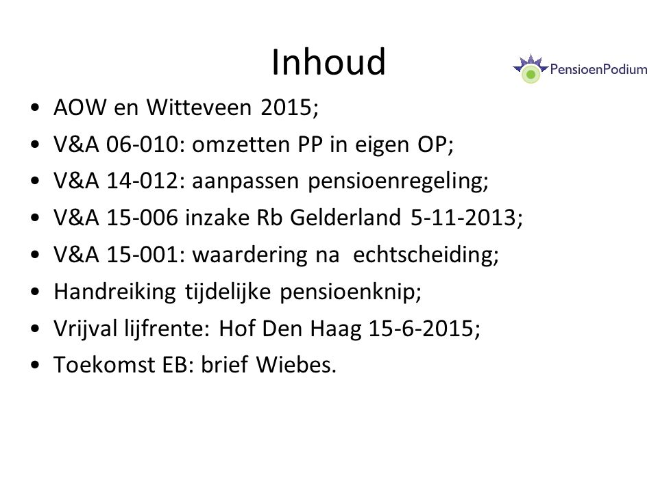 Inhoud AOW en Witteveen 2015; V&A 06-010: omzetten PP in eigen OP;