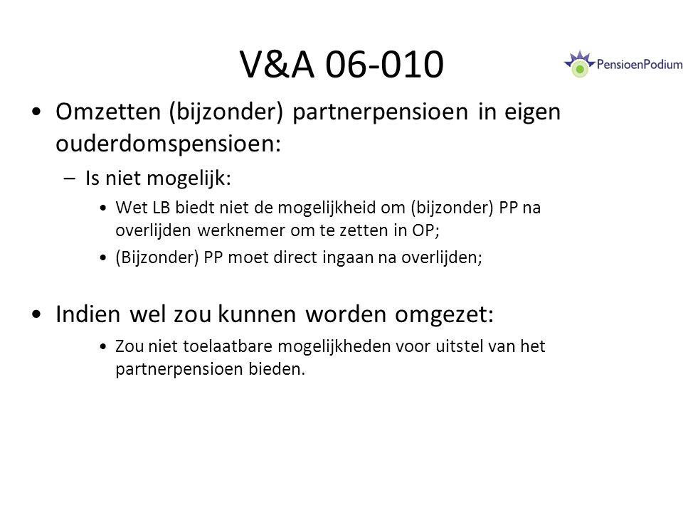 V&A 06-010 Omzetten (bijzonder) partnerpensioen in eigen ouderdomspensioen: Is niet mogelijk: