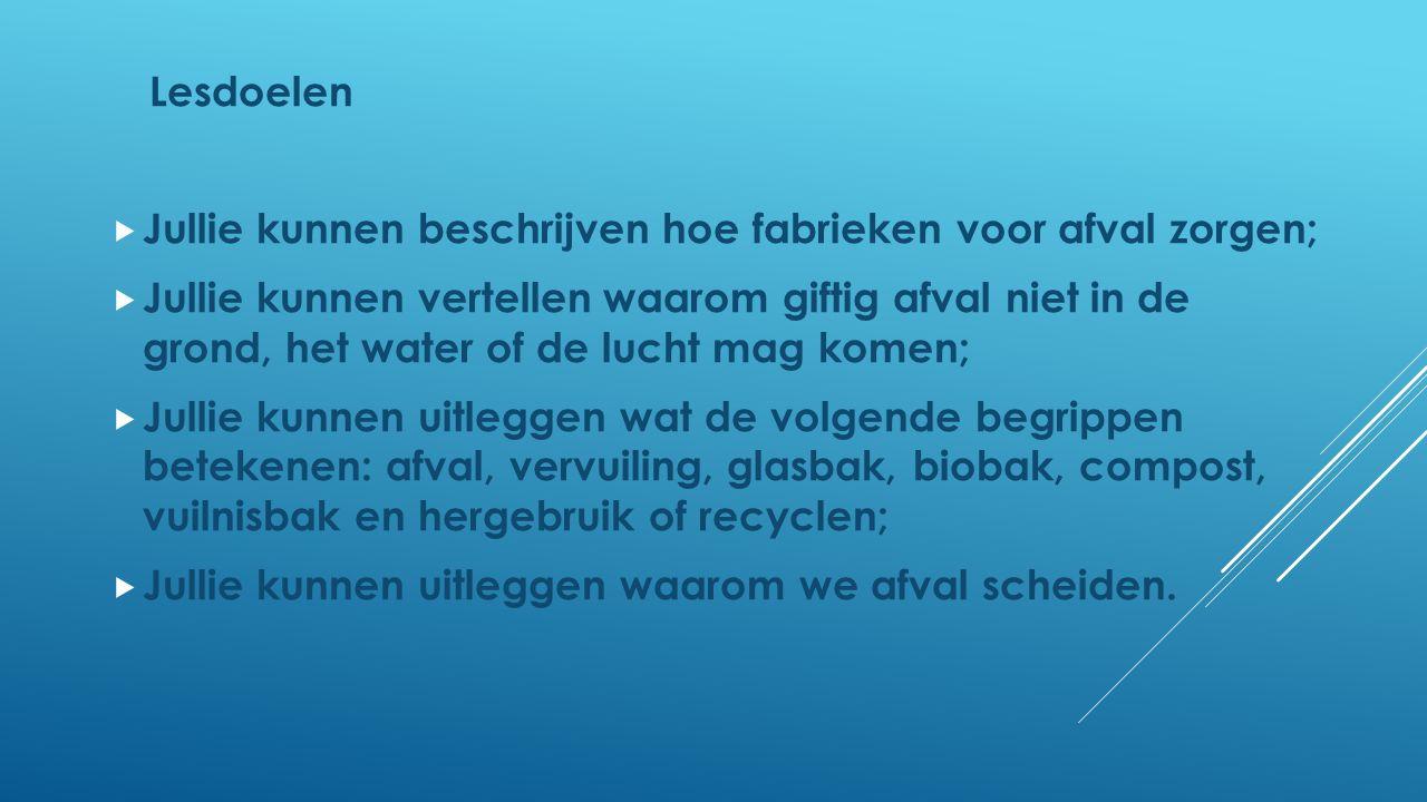 Jullie kunnen beschrijven hoe fabrieken voor afval zorgen;