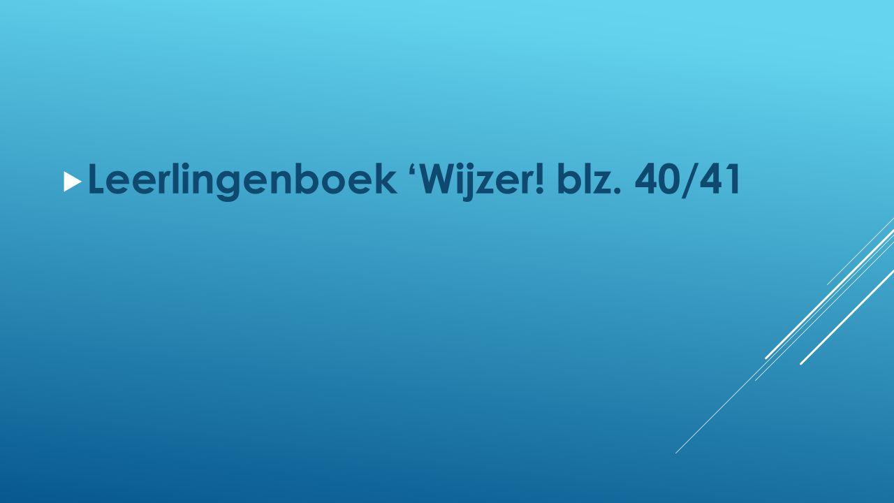 Leerlingenboek 'Wijzer! blz. 40/41