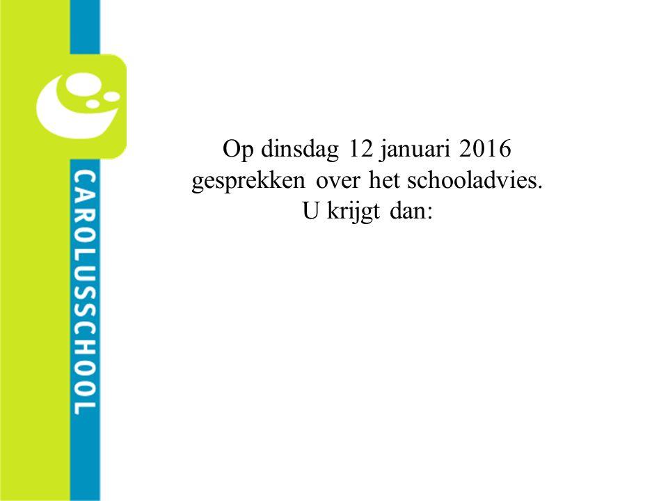 Op dinsdag 12 januari 2016 gesprekken over het schooladvies