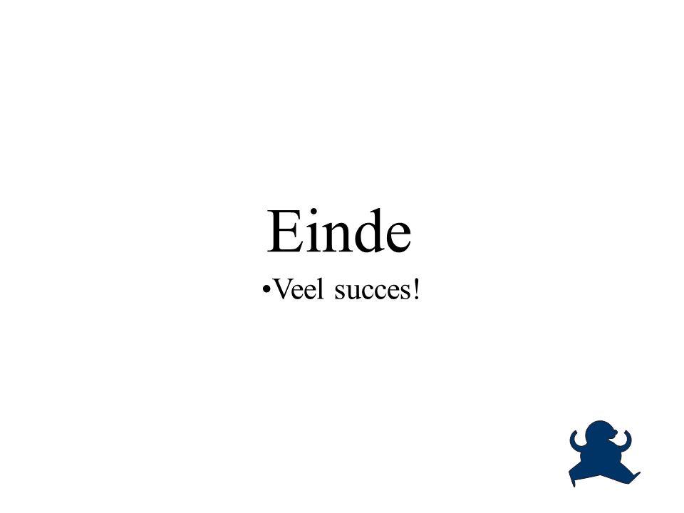Einde Veel succes!