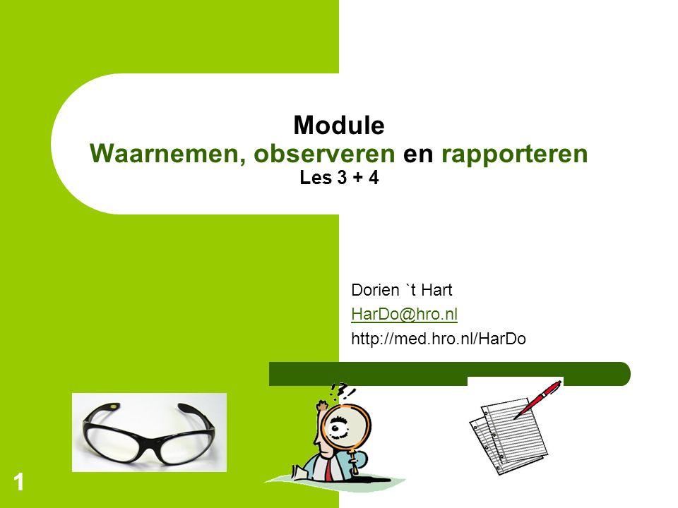Module Waarnemen, observeren en rapporteren Les 3 + 4