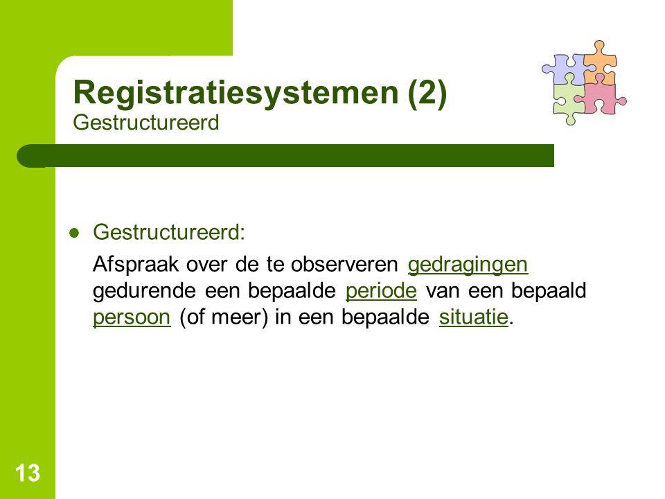 Registratiesystemen (2) Gestructureerd
