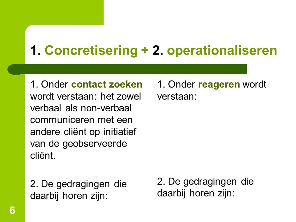 1. Concretisering + 2. operationaliseren