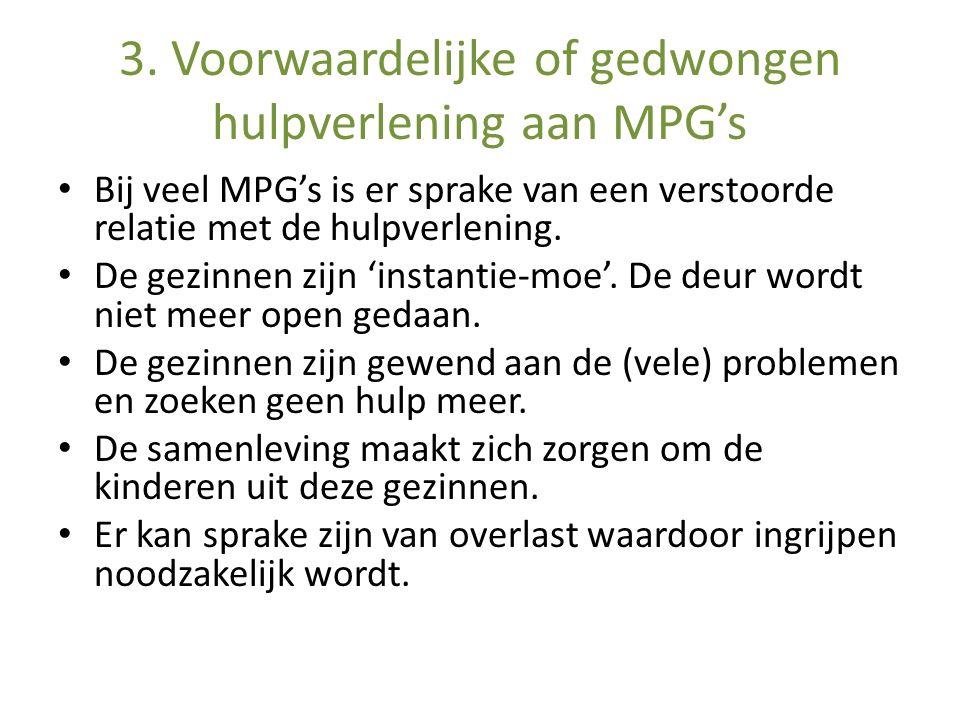 3. Voorwaardelijke of gedwongen hulpverlening aan MPG's
