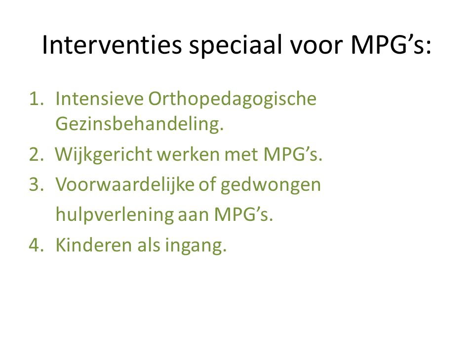 Interventies speciaal voor MPG's: