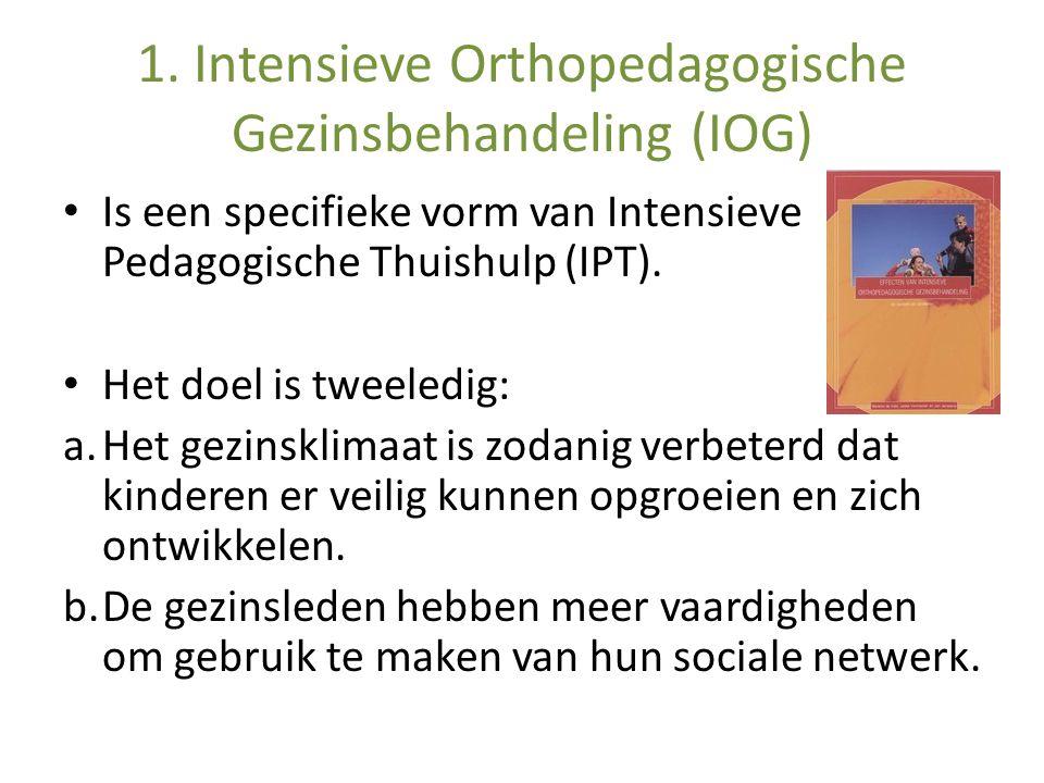 1. Intensieve Orthopedagogische Gezinsbehandeling (IOG)