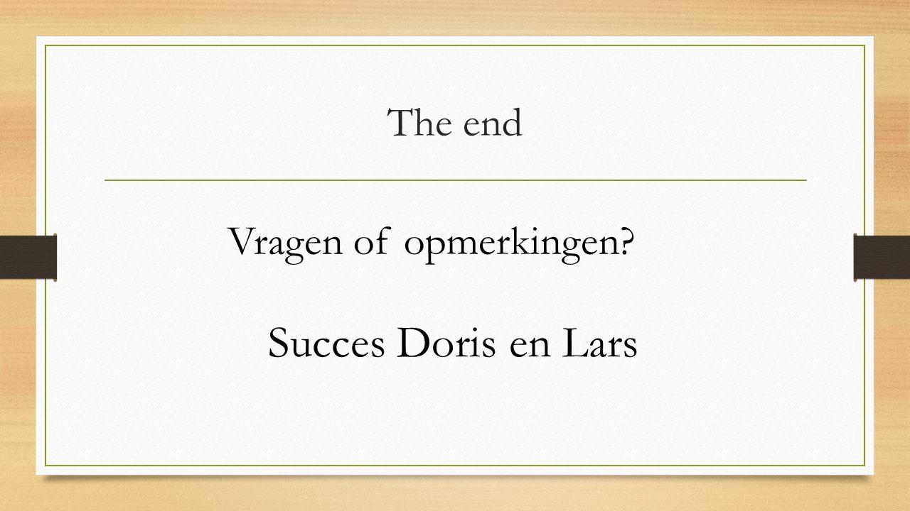 The end Vragen of opmerkingen Succes Doris en Lars