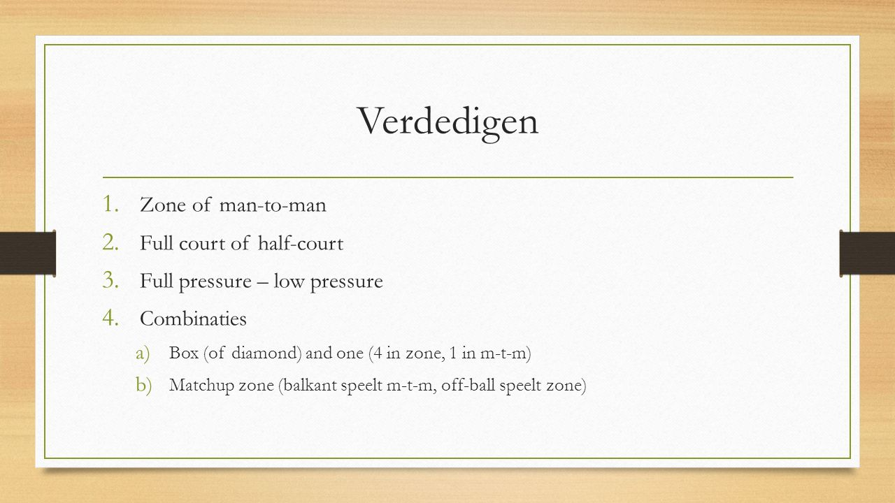 Verdedigen Zone of man-to-man Full court of half-court