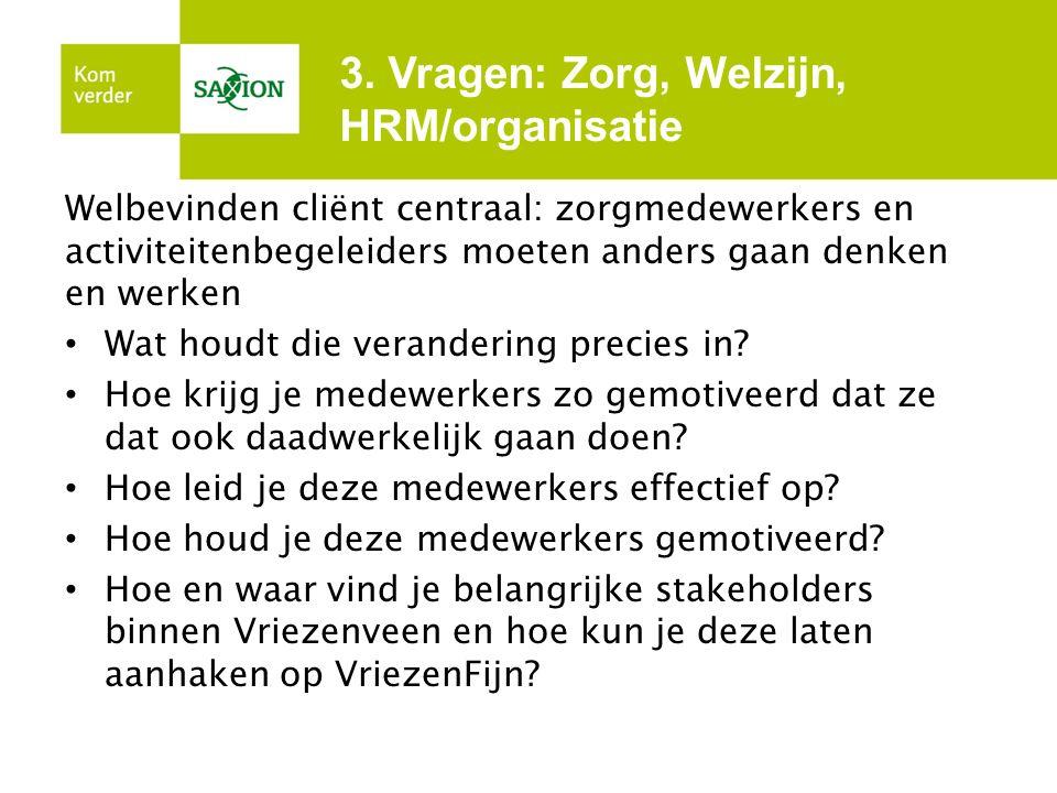 3. Vragen: Zorg, Welzijn, HRM/organisatie