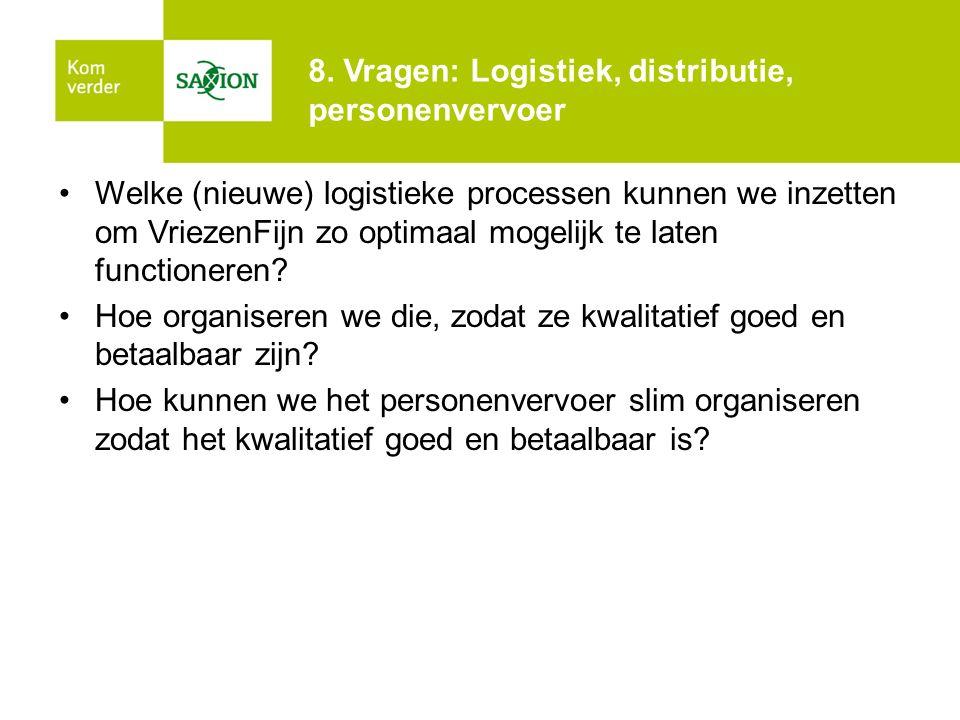 8. Vragen: Logistiek, distributie, personenvervoer
