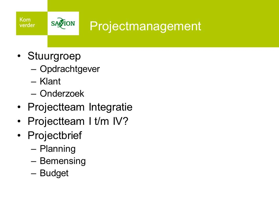 Projectmanagement Stuurgroep Projectteam Integratie