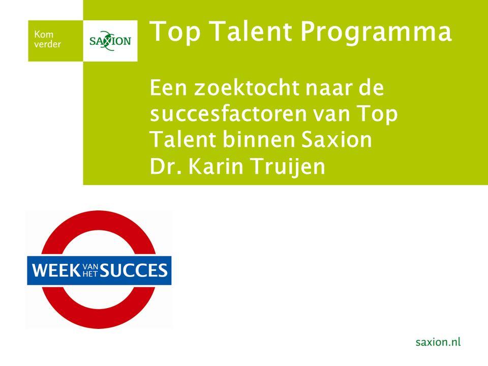 Top Talent Programma Een zoektocht naar de succesfactoren van Top Talent binnen Saxion Dr.