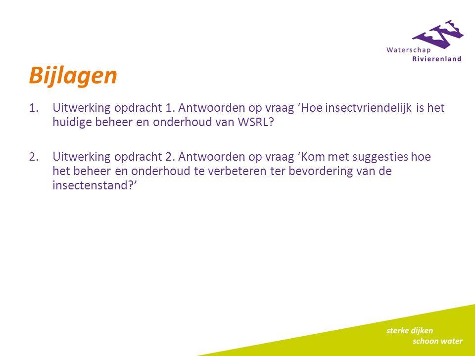 Bijlagen Uitwerking opdracht 1. Antwoorden op vraag 'Hoe insectvriendelijk is het huidige beheer en onderhoud van WSRL