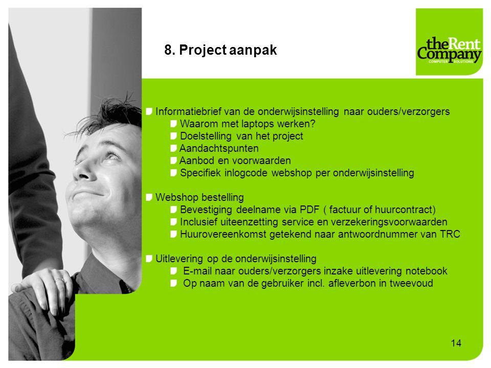 8. Project aanpak Informatiebrief van de onderwijsinstelling naar ouders/verzorgers. Waarom met laptops werken