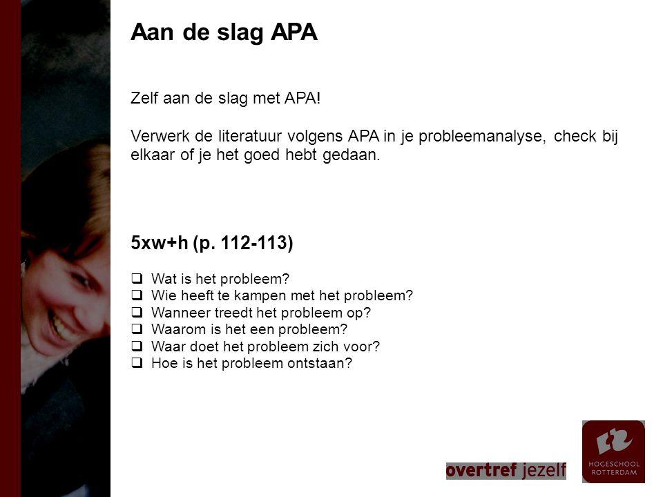 Aan de slag APA 5xw+h (p. 112-113) Zelf aan de slag met APA!