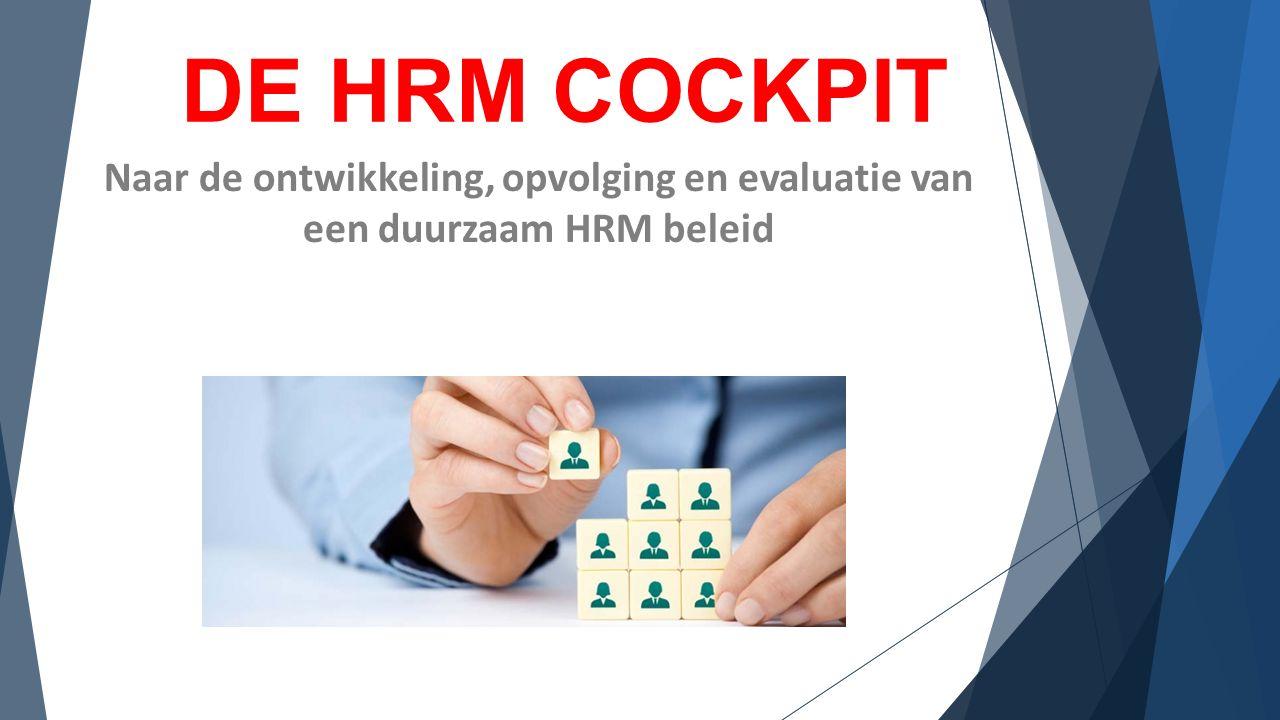 DE HRM COCKPIT Naar de ontwikkeling, opvolging en evaluatie van een duurzaam HRM beleid