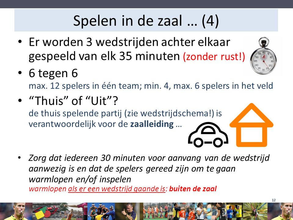 Spelen in de zaal … (4) Er worden 3 wedstrijden achter elkaar gespeeld van elk 35 minuten (zonder rust!)